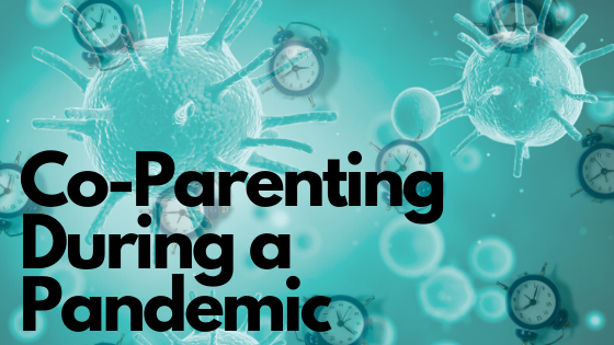 Co-parenting during a pandemic
